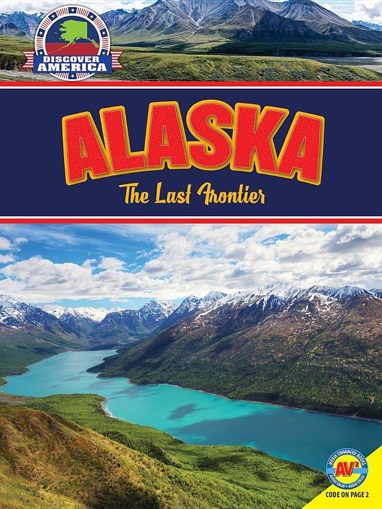 Download Alaska: The Last Frontier (Discover America) PDF