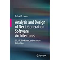 Analysis and Design of Next-Generation Software Architectures: 5G, IoT, Blockchain, and Quantum Computing