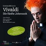 Vivaldi die fünfte Jahreszeit