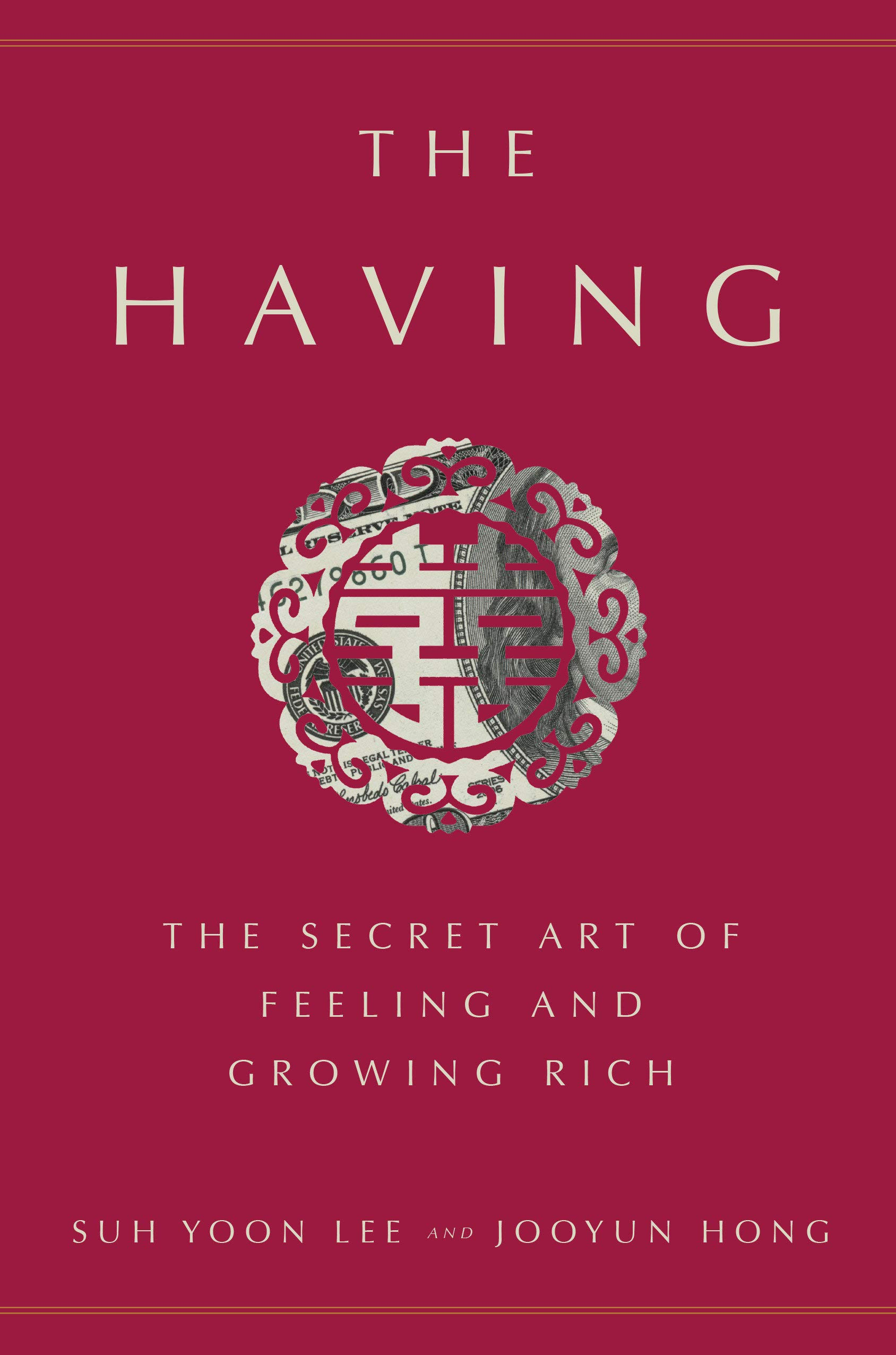 The Having The Secret Art Of Feeling And Growing Rich Lee Suh Yoon Hong Jooyun 9781524763411 Amazon Com Books