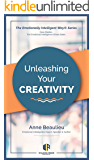Unleashing Your Creativity: Turbocharge Your Self-Confidence By Tapping Your Hidden Creative Genius