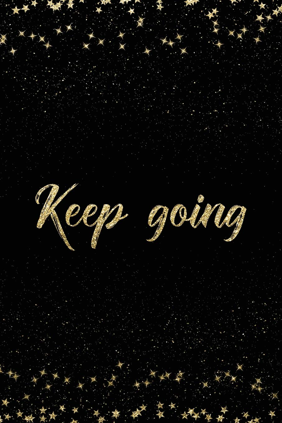 Keep Going: Notebook with Inspirational Quotes Inside ...