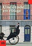 Une étude en rouge: La première enquête de Sherlock Holmes