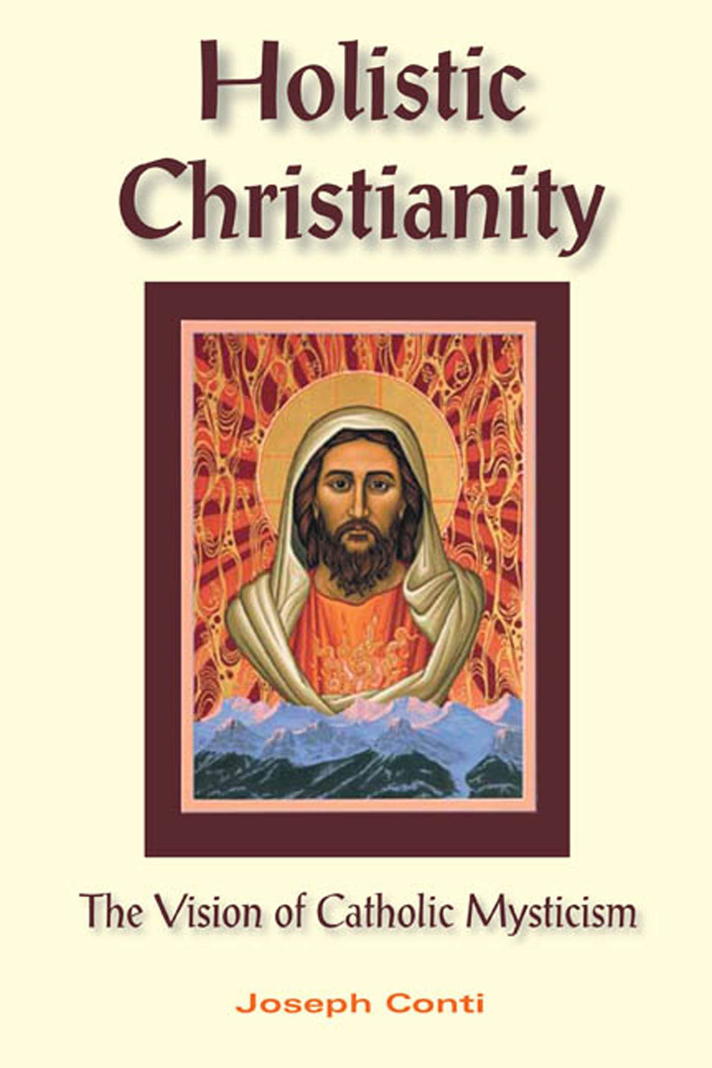 Holistic Christianity: The Vision of Catholic Mysticism PDF