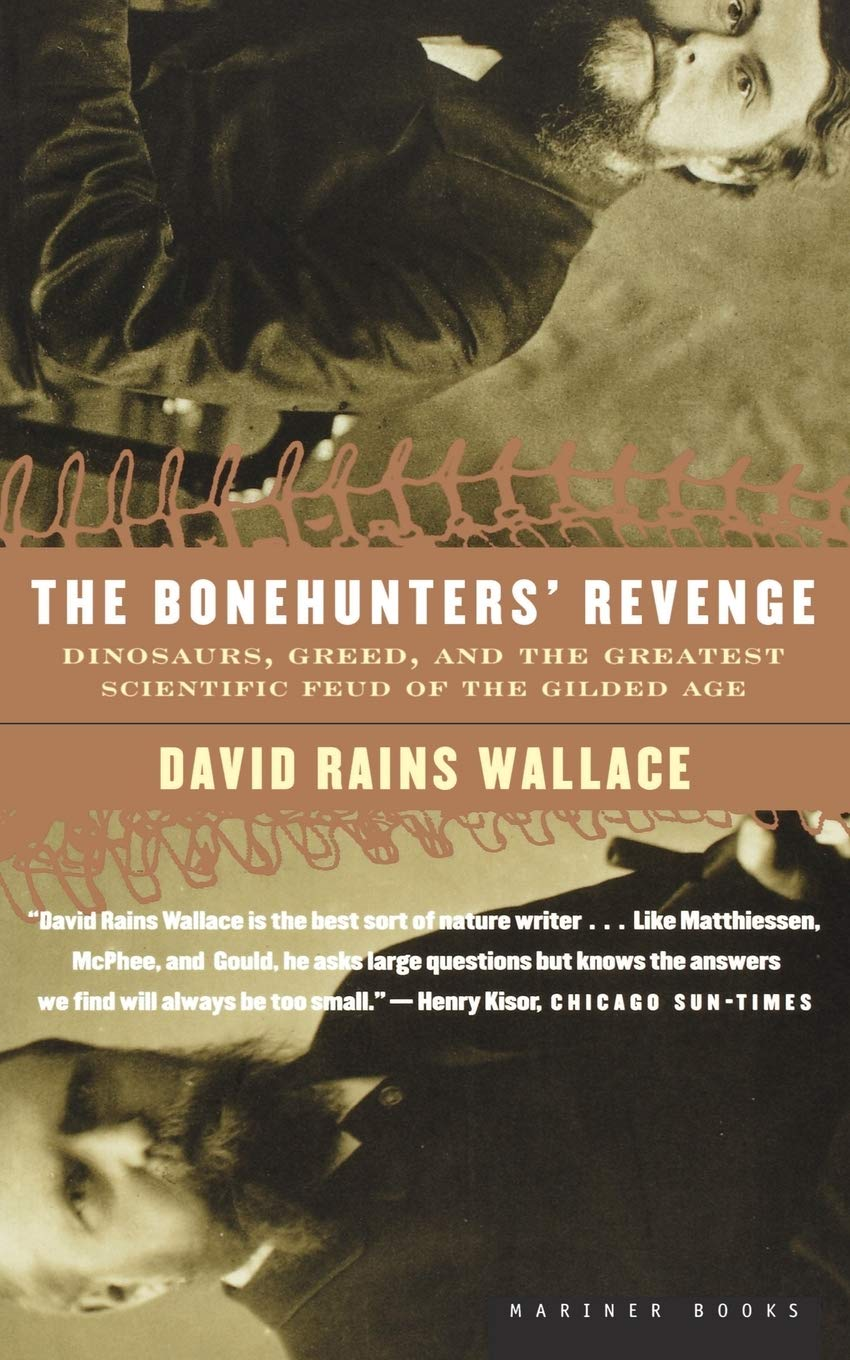 The Bonehunters' Revenge  Dinosaurs And Fate In The Gilded Age