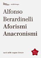 Aforismi Anacronismi (Sassi Nello Stagno)