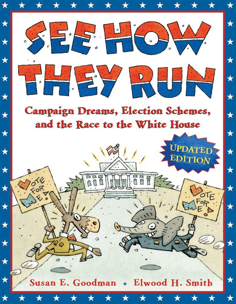 Download See How They Run: Campaign Dreams, Election Schemes, and the Race to the White House ebook