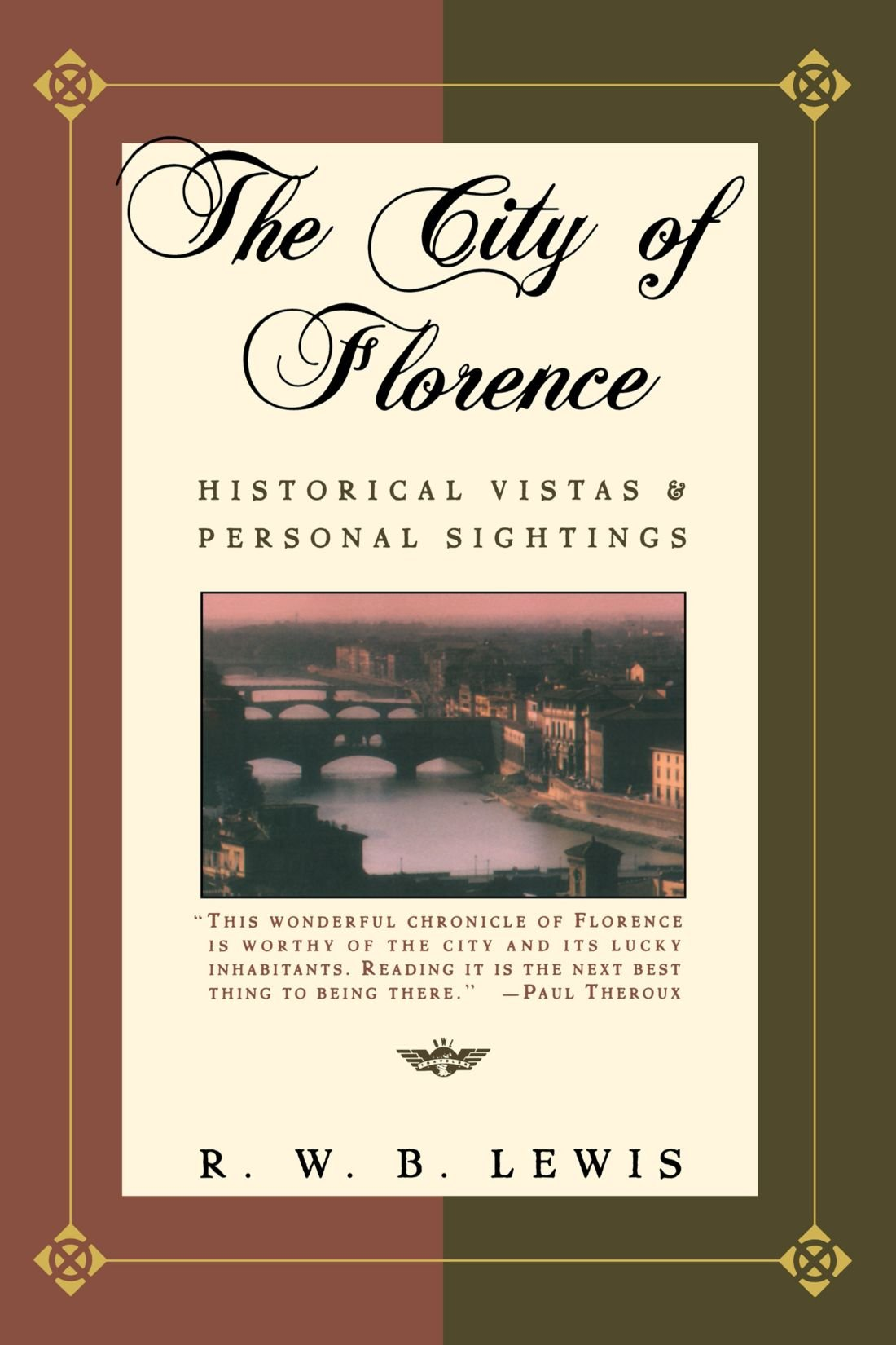 The City of Florence: Historical Vistas and Personal Sightings