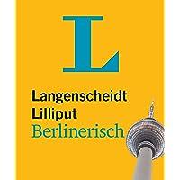 Langenscheidt Lilliput Berlinerisch - im Mini-Format: Berlinerisch-Hochdeutsch/Hochdeutsch-Berlinerisch (Langenscheidt Dialekt-Lilliputs)