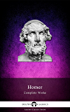 Delphi Complete Works of Homer (Illustrated) (Delphi Ancient Classics Book 2) (English Edition)
