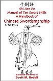 Shi Jian Pu - Manual of Ten Sword Skills - A Handbook of Chinese Swordsmanship