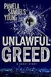 Unlawful Greed: A Short Story