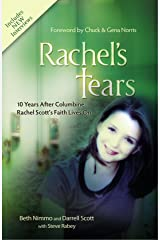 Rachel's Tears: 10th Anniversary Edition: The Spiritual Journey of Columbine Martyr Rachel Scott Paperback