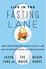Life in the Fasting Lane: How to Make Intermittent Fasting a Lifestyle―and Reap the Benefits of Weight Loss and Better Health Hardcover