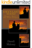 Joey's Last Stand: Ranger: Book 4 The Final Chapter