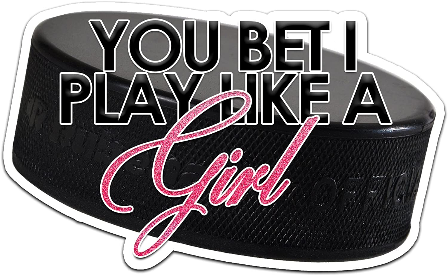 Decal Serpent You Bet I Play Like A Girl Hockey Color Vinyl Sports Car Laptop Sticker - 6""