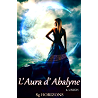 L'aura d'Abalyne (French Edition)