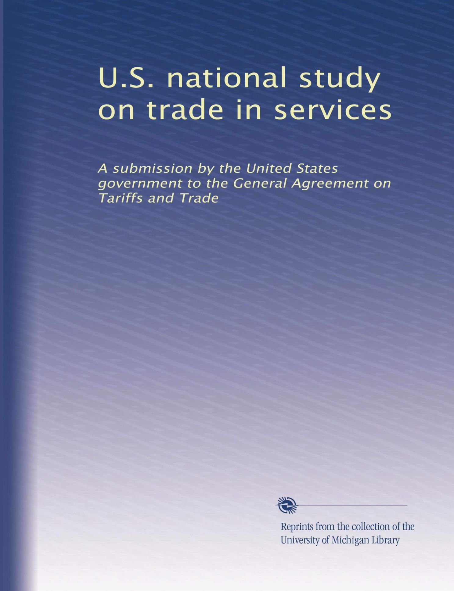Us National Study On Trade In Services A Submission By The United