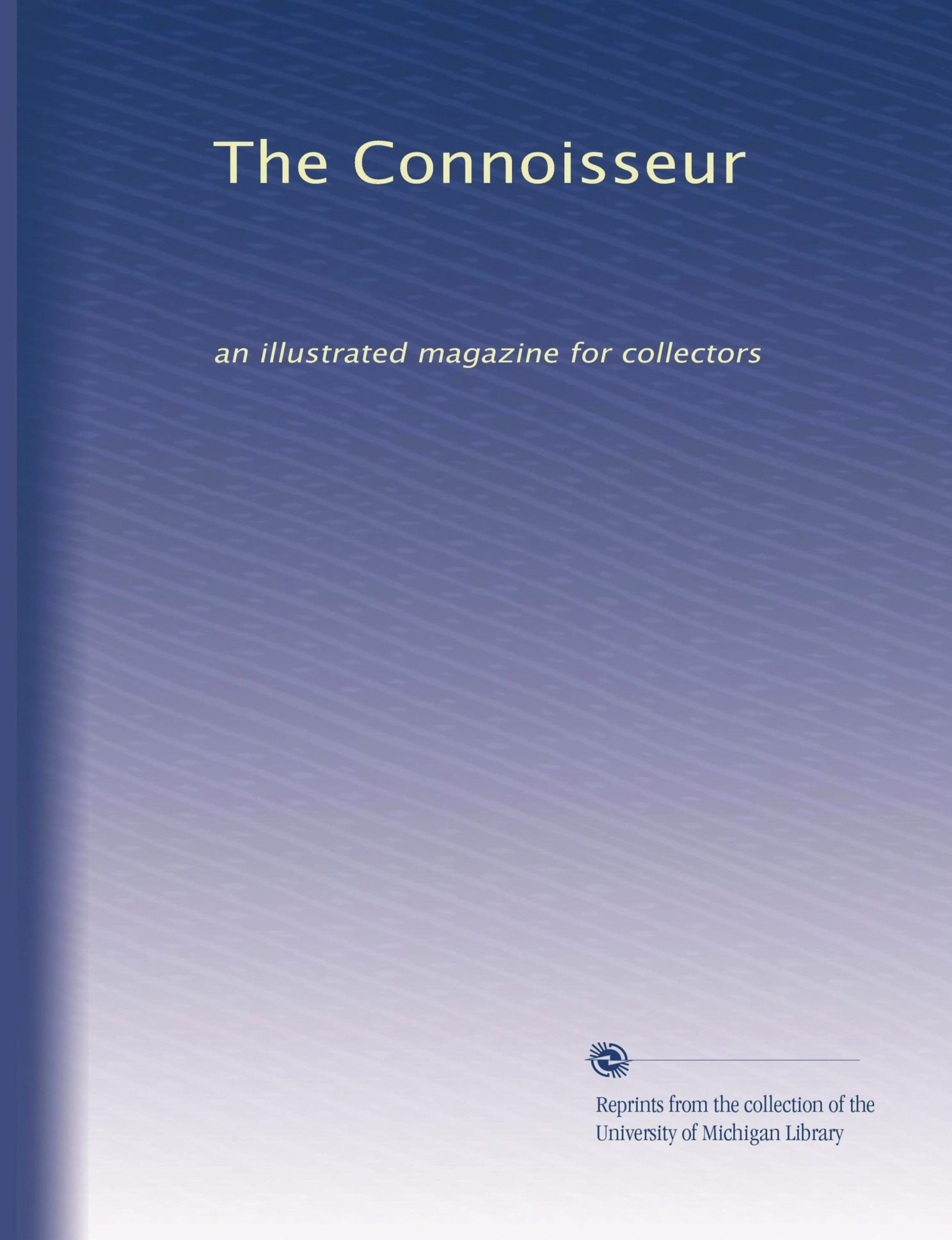 Download The Connoisseur: an illustrated magazine for collectors (Volume 20) pdf
