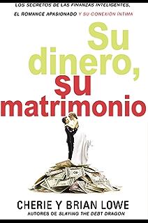 Su dinero, su matrimonio: Los secretos de las finanzas inteligentes, el romance apasionado
