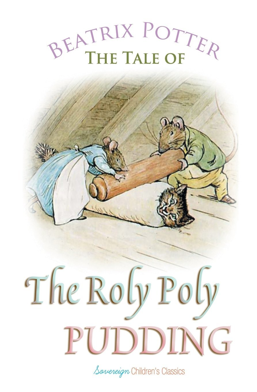 The Roly Poly Pudding (Peter Rabbit Tales) pdf