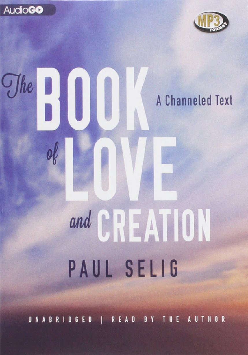 Download The Book of Love and Creation: A Channeled Text ebook