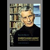 Dimenticando Godot: Samuel Beckett e il Teatro dell'Assurdo (Ebook Arte)