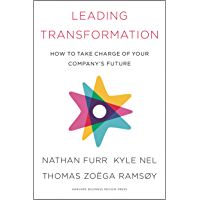 Leading Transformation: How to Take Charge of Your Company's Future (English Edition)