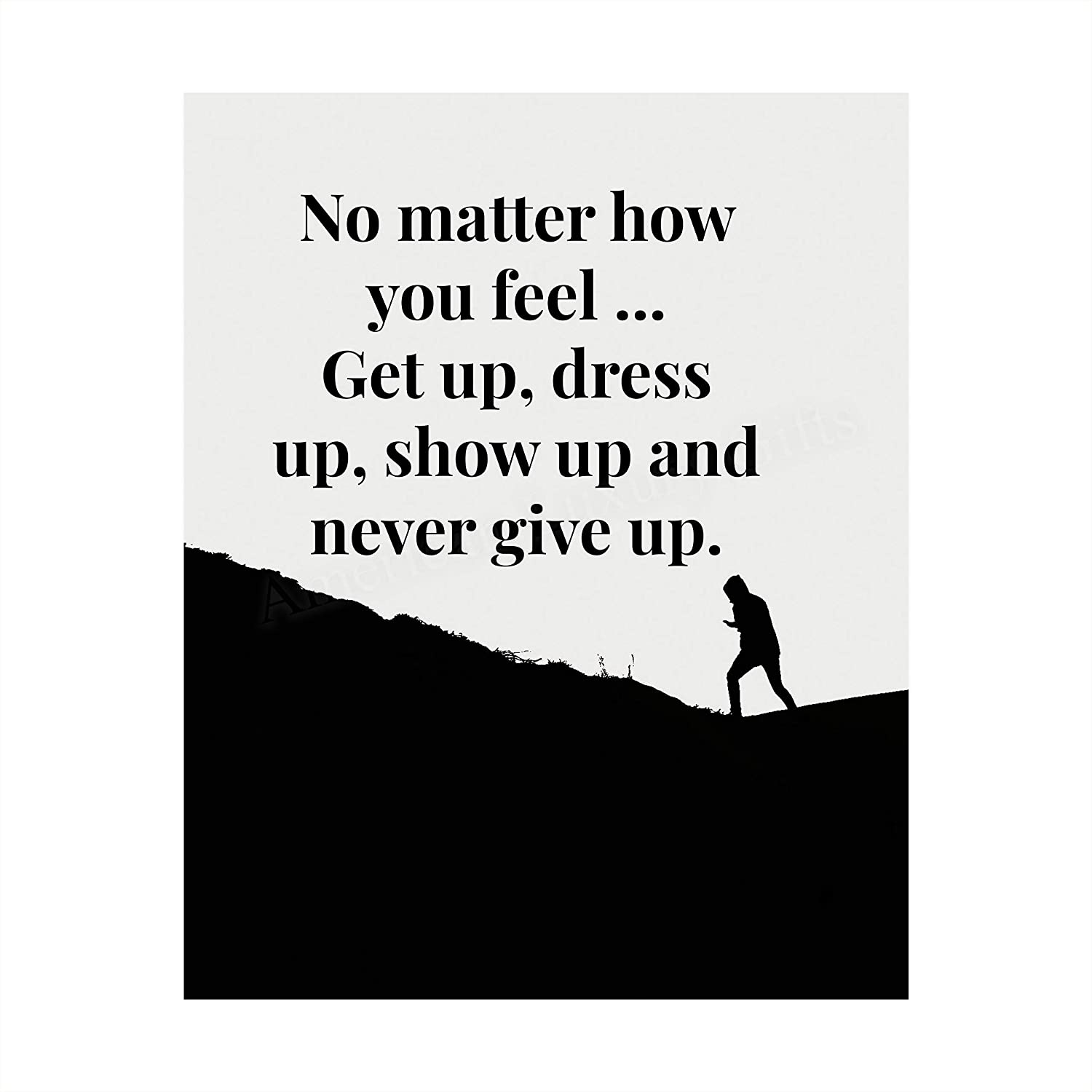 Get Up Dress Up Show Up Never Give Up Motivational Quotes Wall Art 8 X 10 Typographic Poster Print Ready To Frame Inspirational Home Office School Dorm Gym Decor Great Sign For Motivation Handmade