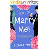 I Hate You, Marry Me! - Formerly Christmas in Kissing Bridge: Escape to a Winter Wonderland in this Heartwarming Small Town C