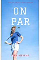 On Par: a YA Sports Romance (Girls of Summer Book 3) Kindle Edition