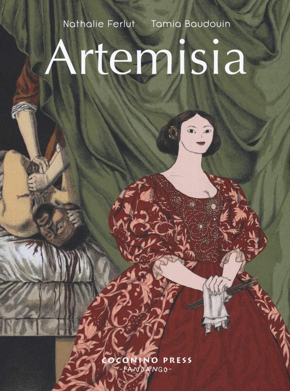 Artemisia Copertina flessibile – 23 ago 2018 Nathalie Ferlut Tamia Baudouin S. Sacchitella Coconino Press