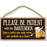 Honey Dew Gifts Bar Sign, Please be Patient with The Bartender 5 inch by 10 inch Hanging Wall Art, Decorative Funny…