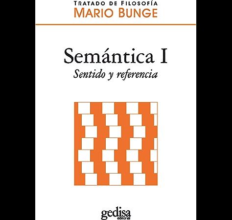 Semántica I: Sentido y referencia (Tratado De Filosofía) eBook: Bunge, Mario, González del Solar, Rafael: Amazon.es: Tienda Kindle