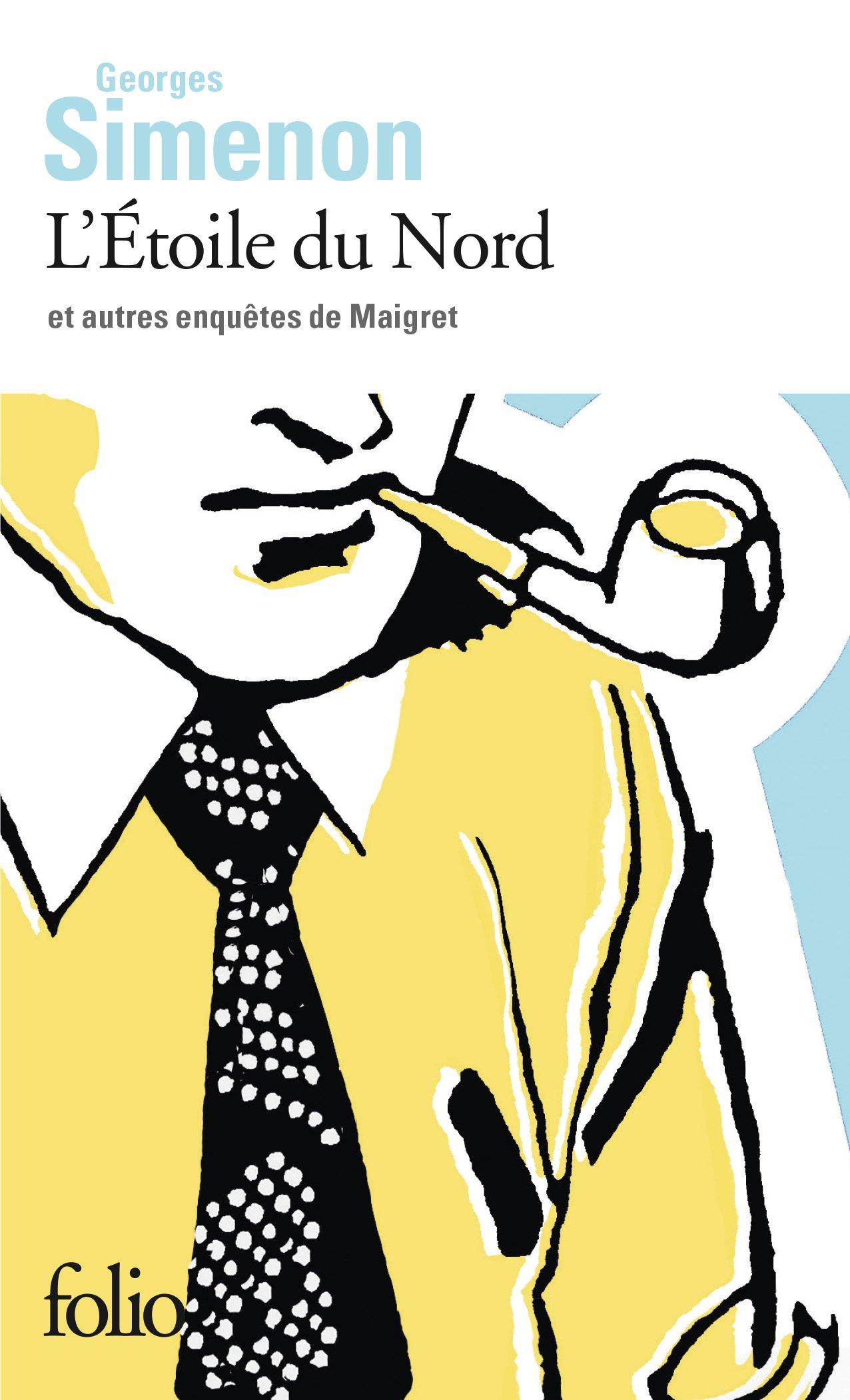 L'Etoile du Nord: et autres enquetes de Maigret