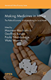 Making Medicines in Africa: The Political Economy of Industrializing for Local Health
