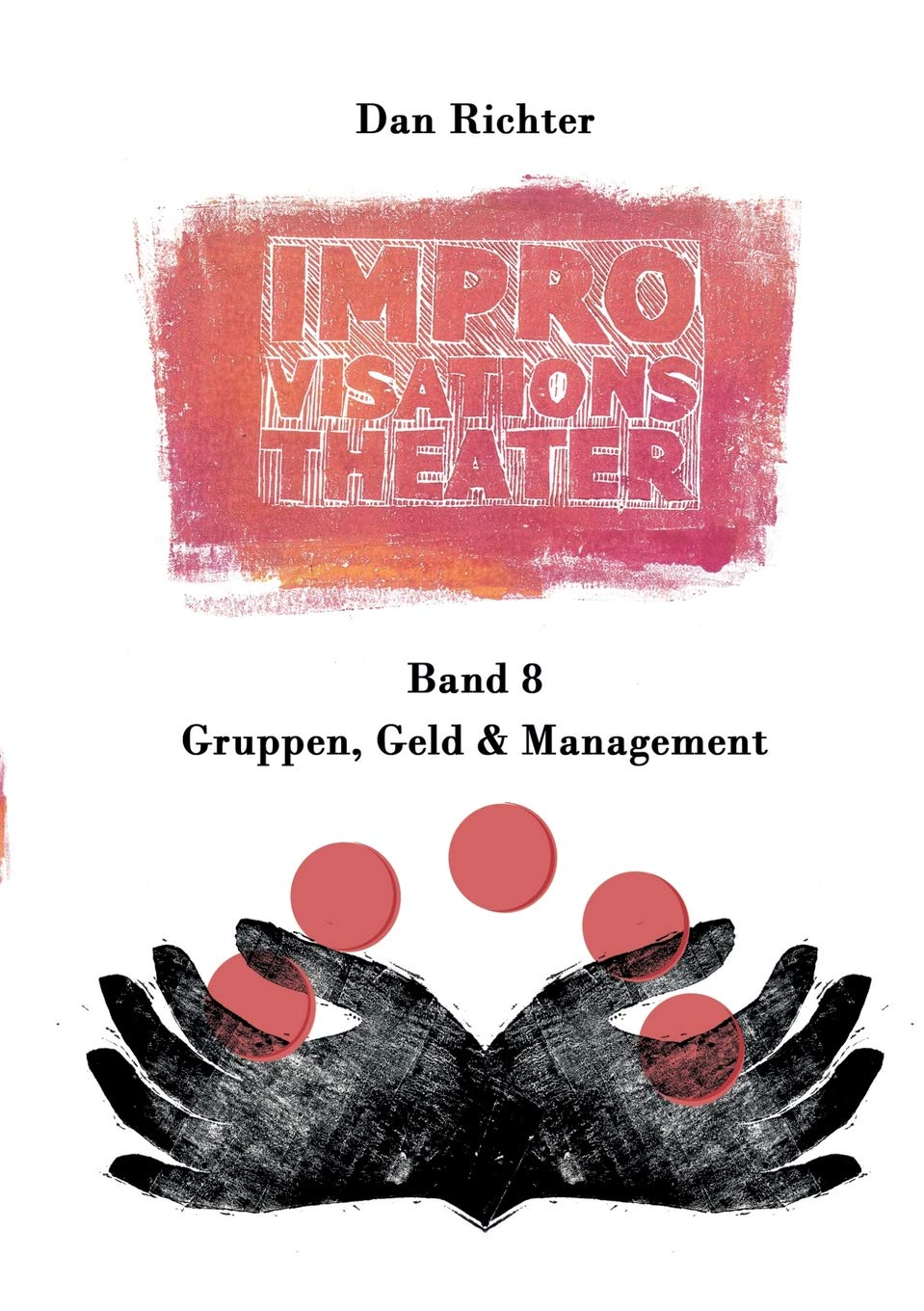 Improvisationstheater. Gruppen Geld Und Management