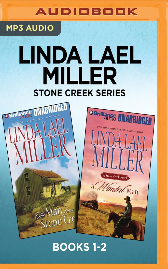 Read Online Linda Lael Miller Stone Creek Series: Books 1-2: The Man from Stone Creek & A Wanted Man pdf