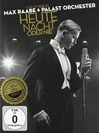 Max Raabe Palast Orchester Heute Nacht Oder Nie Live In