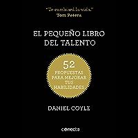 El pequeño libro del talento: 52 propuestas para mejorar tus habilidades