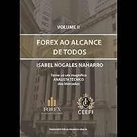 FOREX AO ALCANCE DE TODOS VOLUME II: Torne-se um ótimo ANALISTA TÉCNICO dos mercados (FOREX AL ALCANCE DE TODOS Livro 2)
