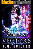 Aberrant Vectors (The Dossiers of Asset 108 Book 3)