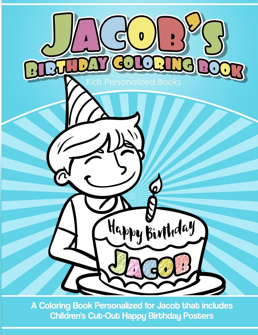 Download Jacob's Birthday Coloring Book Kids Personalized Books: A Coloring Book Personalized for Jacob that includes Children's Cut Out Happy Birthday Posters pdf epub