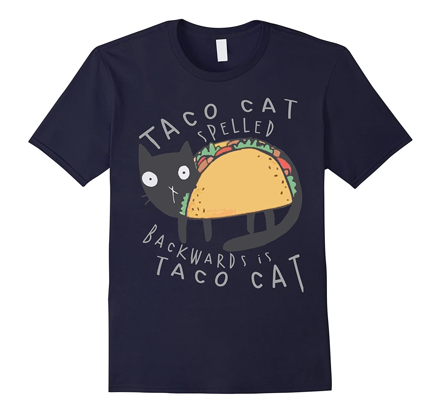 Taco Cat TShirt, Taco Cat Spelled Backward Is Taco Cat Shirt-BN