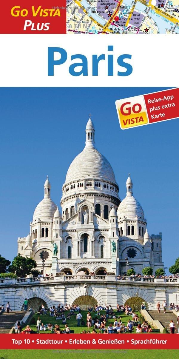 Paris: Reiseführer mit Reise-App (Go Vista Plus)