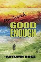 My Search for Good Enough Kindle Edition