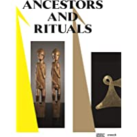 Ancestors & Rituals: Europalia Indonesia (ETHNOGRAPHIE ASIE ET