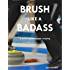 Brush Like a Badass: A curler's guide to great sweeping