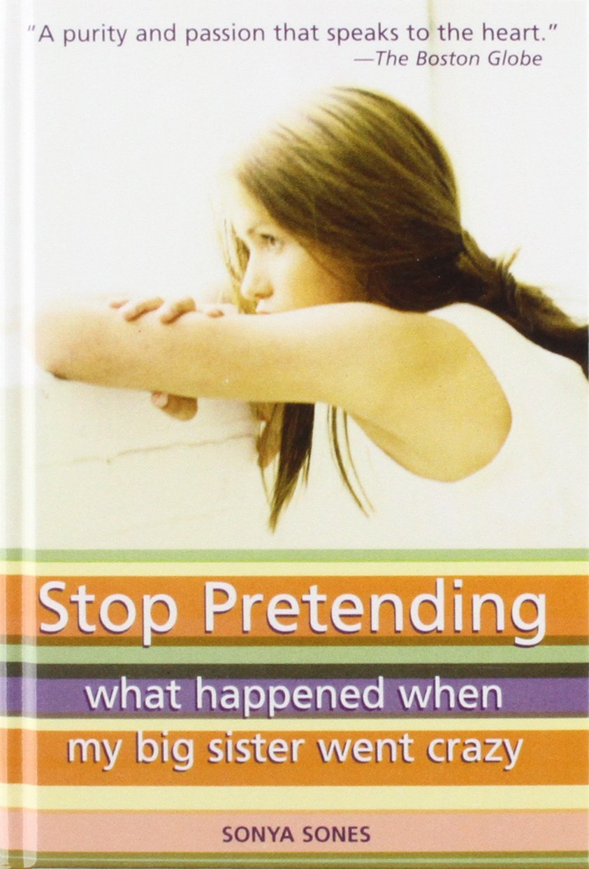 Read Online Stop Pretending: What Happened When My Big Sister Went Crazy pdf epub