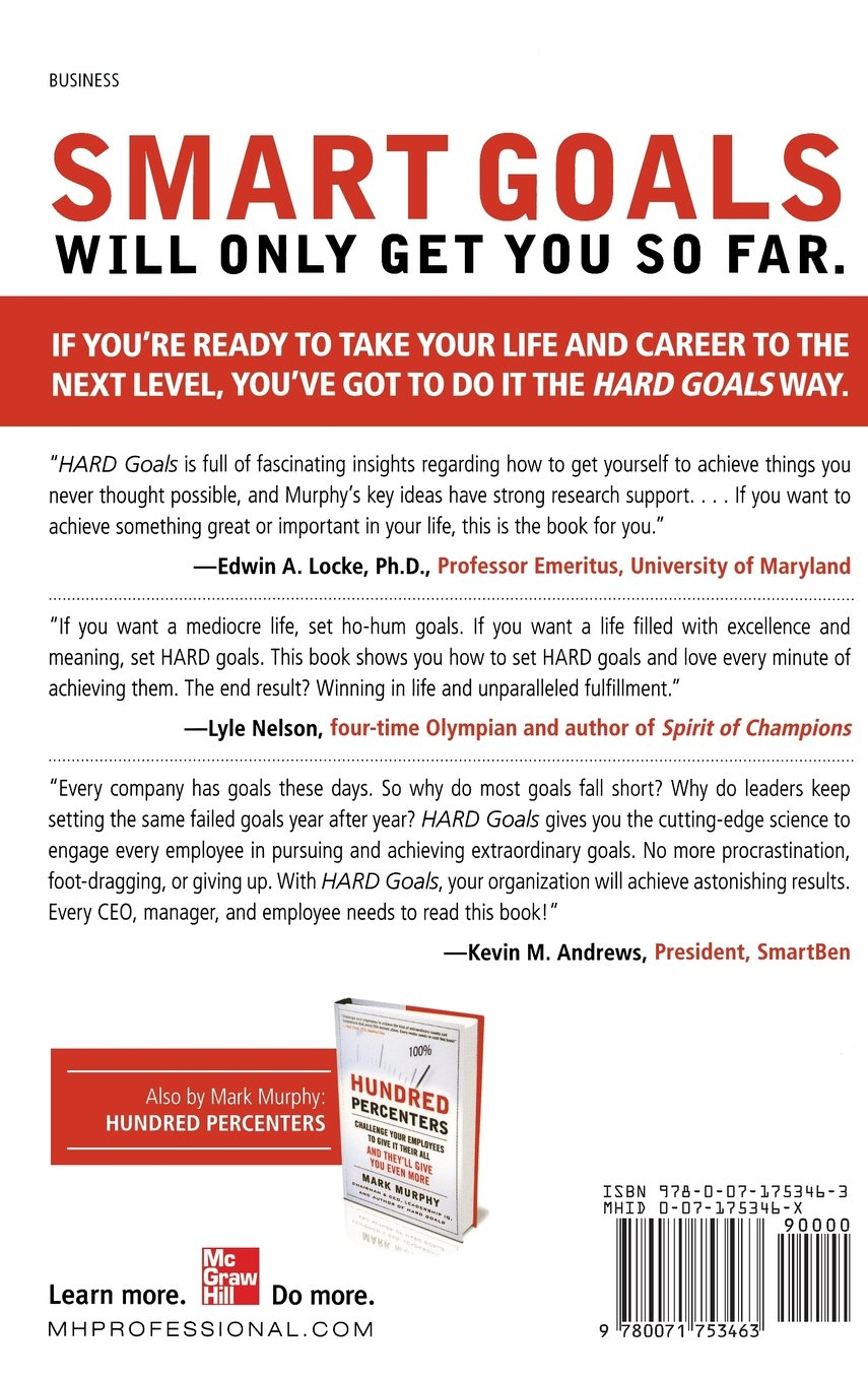 Hard Goals The Secret To Getting From Where You Are To Where You Want To Be Mark Murphy 9780071753463 Amazon Com Books